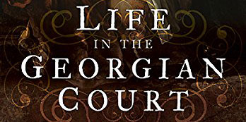 Recensie: Life in the Georgian Court